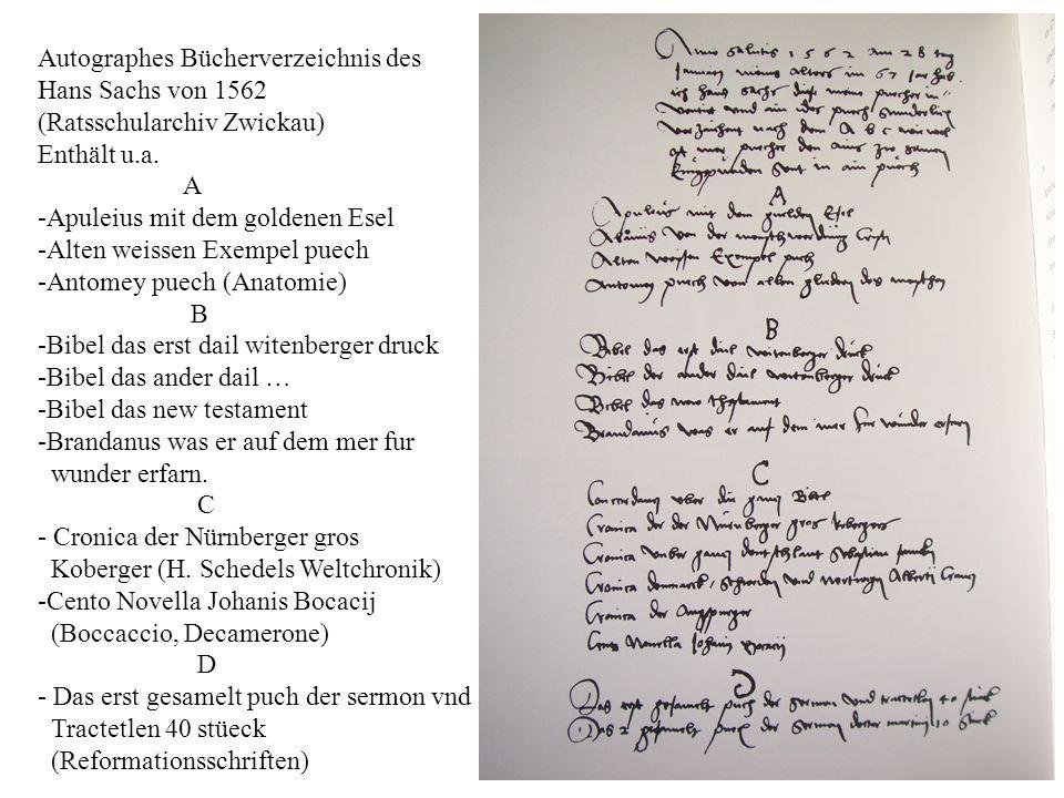 12 Autographes Bücherverzeichnis des Hans Sachs von 1562 (Ratsschularchiv Zwickau) Enthält u.a. A -Apuleius mit dem goldenen Esel -Alten weissen Exemp