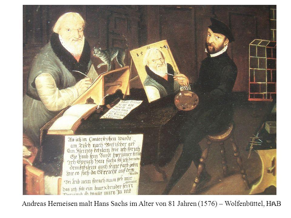 4 Andreas Herneisen malt Hans Sachs im Alter von 81 Jahren (1576) – Wolfenbüttel, HAB