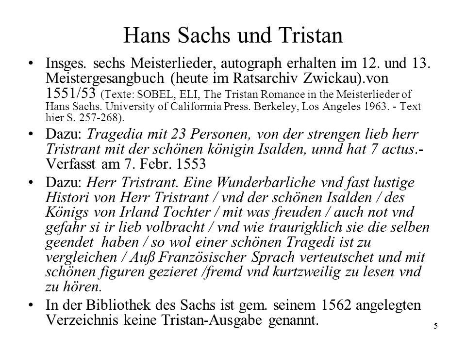 5 Hans Sachs und Tristan Insges. sechs Meisterlieder, autograph erhalten im 12. und 13. Meistergesangbuch (heute im Ratsarchiv Zwickau).von 1551/53 (T