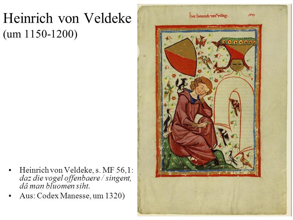 Heinrich von Veldeke (um 1150-1200) Heinrich von Veldeke, s.