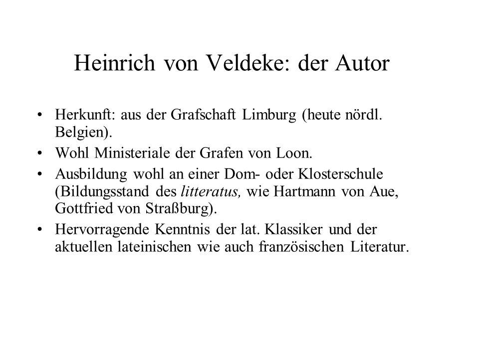 Heinrich von Veldeke: der Autor Herkunft: aus der Grafschaft Limburg (heute nördl.