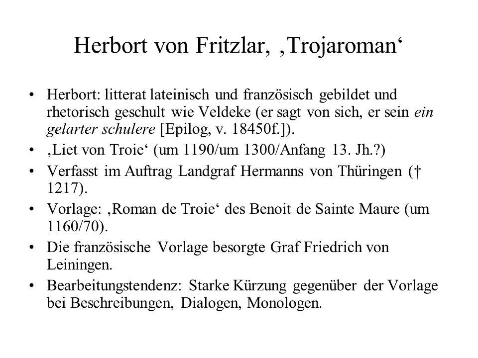 Herbort von Fritzlar, Trojaroman Herbort: litterat lateinisch und französisch gebildet und rhetorisch geschult wie Veldeke (er sagt von sich, er sein ein gelarter schulere [Epilog, v.