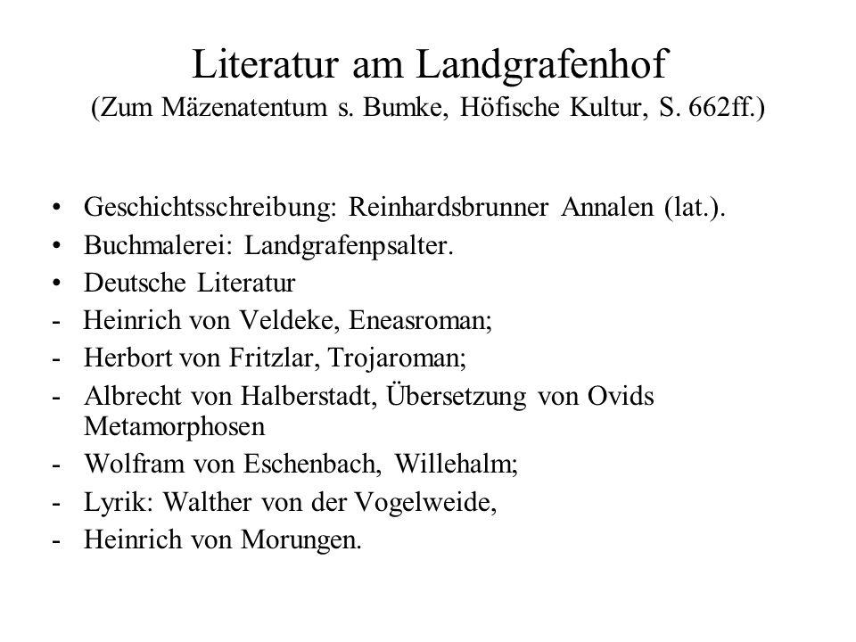 Literatur am Landgrafenhof (Zum Mäzenatentum s.Bumke, Höfische Kultur, S.