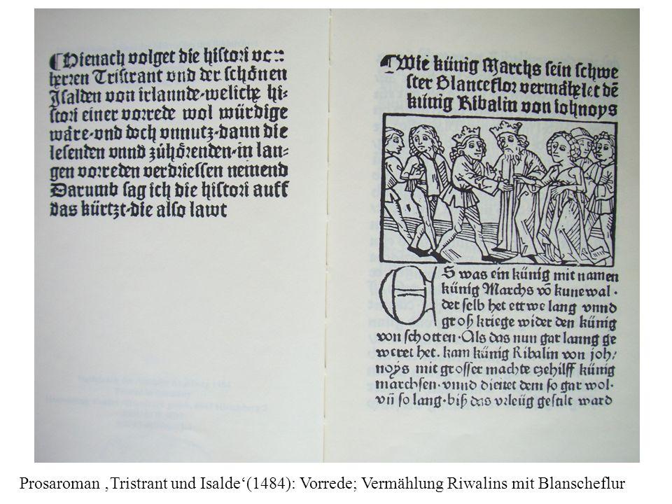 Histori von Tristrant und Ysalden Tendenz der Bearbeitung: Kürzung und Beschränkung auf die Handlung; Fortfall von Prolog, Beschreibungen etc.