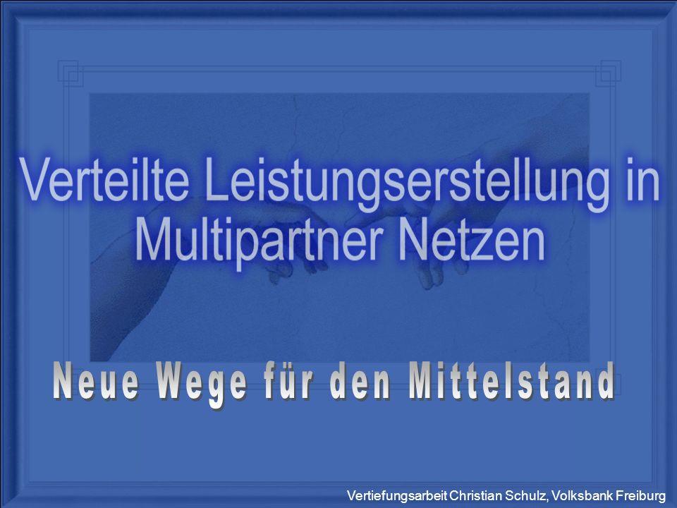 Vertiefungsarbeit Christian Schulz, Volksbank Freiburg Grundlagen Umsetzung Motivation Ausblick Analyse Multipartner Netze KundenLieferanten...sondern auch darum, daß die Kunden ihre Lieferanten koppeln wollen.