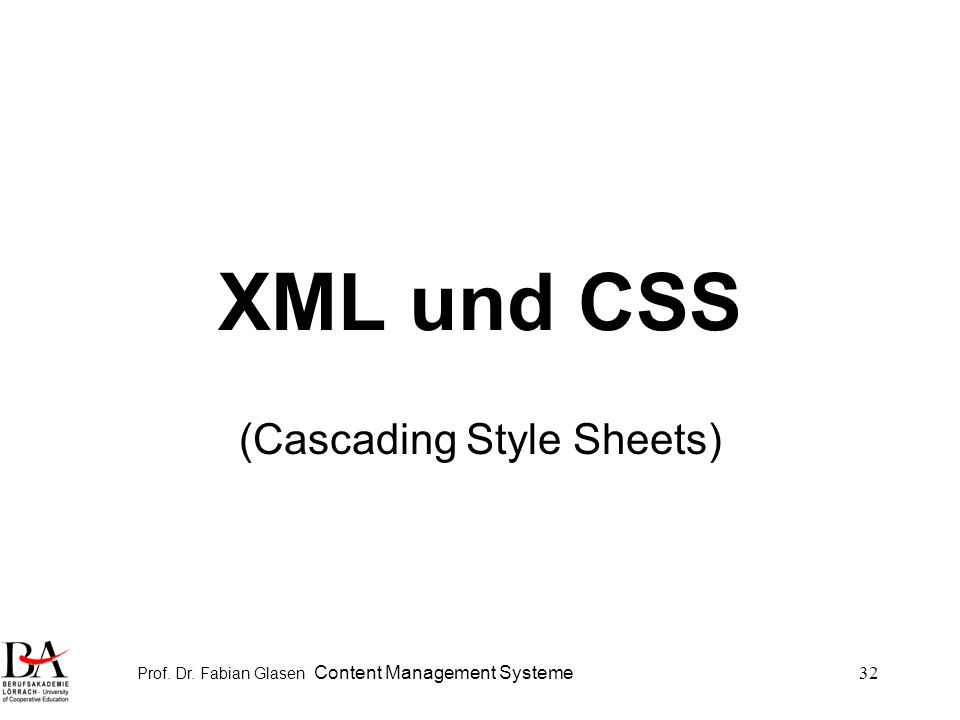 Prof. Dr. Fabian Glasen Content Management Systeme32 XML und CSS (Cascading Style Sheets)