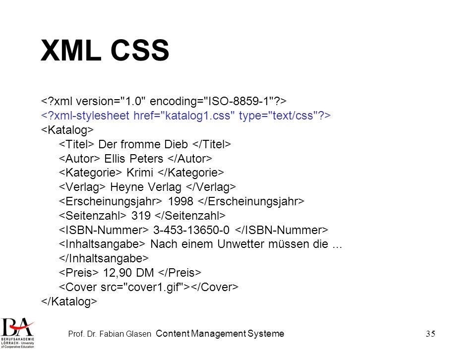 Prof. Dr. Fabian Glasen Content Management Systeme35 XML CSS Der fromme Dieb Ellis Peters Krimi Heyne Verlag 1998 319 3-453-13650-0 Nach einem Unwette