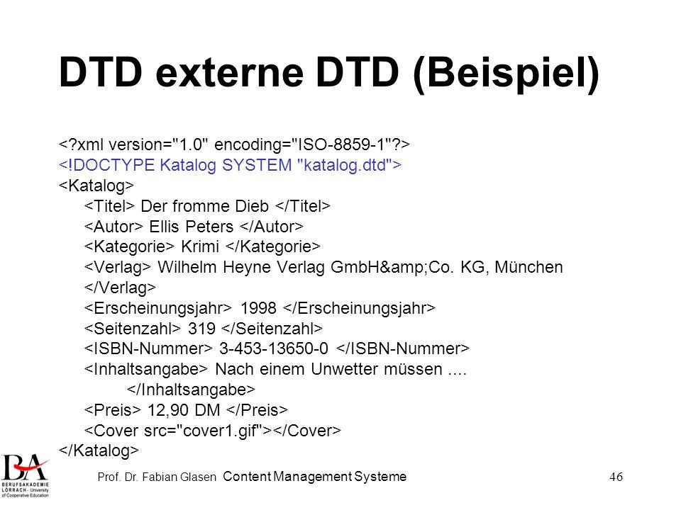 Prof. Dr. Fabian Glasen Content Management Systeme46 DTD externe DTD (Beispiel) Der fromme Dieb Ellis Peters Krimi Wilhelm Heyne Verlag GmbH&Co. K