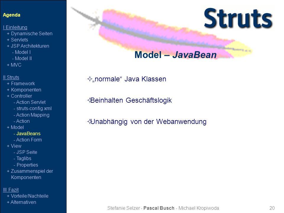20 Model – JavaBean Stefanie Selzer - Pascal Busch - Michael Kropiwoda Agenda I Einleitung + Dynamische Seiten + Servlets + JSP Architekturen - Model