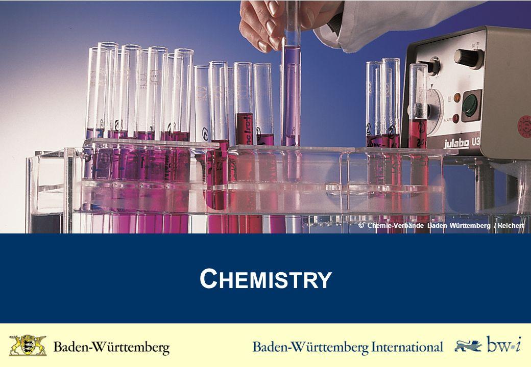 C HEMISTRY © Chemie-Verbände Baden Württemberg / Reichert