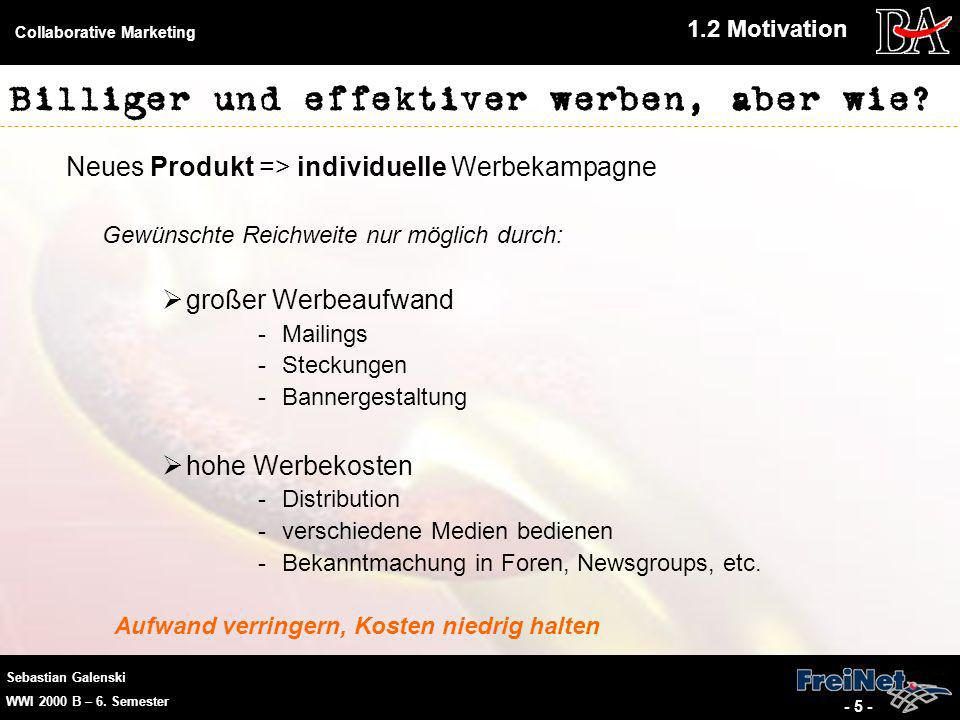 Sebastian Galenski WWI 2000 B – 6.Semester Collaborative Marketing - 6 - Wo ist das Problem.