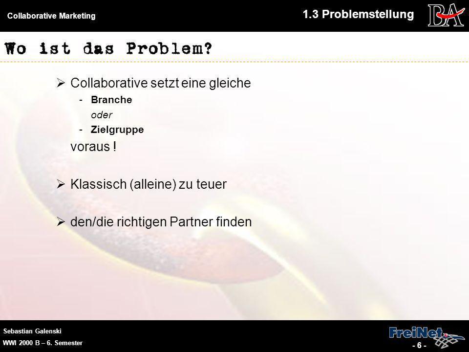 Sebastian Galenski WWI 2000 B – 6.Semester Collaborative Marketing - 7 - Wo gehts hin.