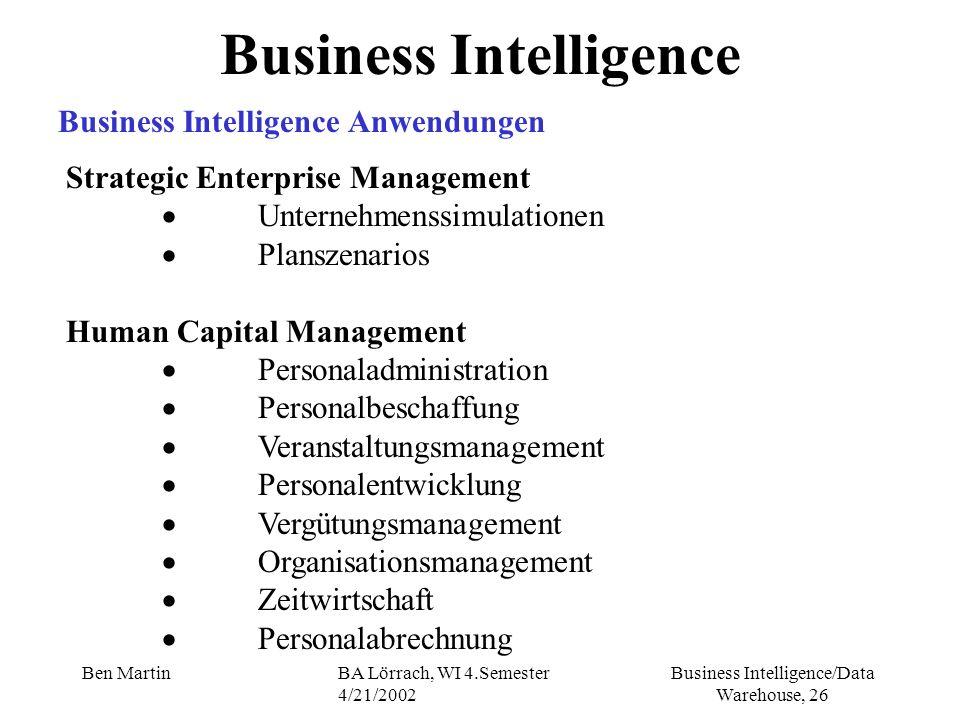 Business Intelligence/Data Warehouse, 26 Ben MartinBA Lörrach, WI 4.Semester 4/21/2002 Strategic Enterprise Management Unternehmenssimulationen Plansz