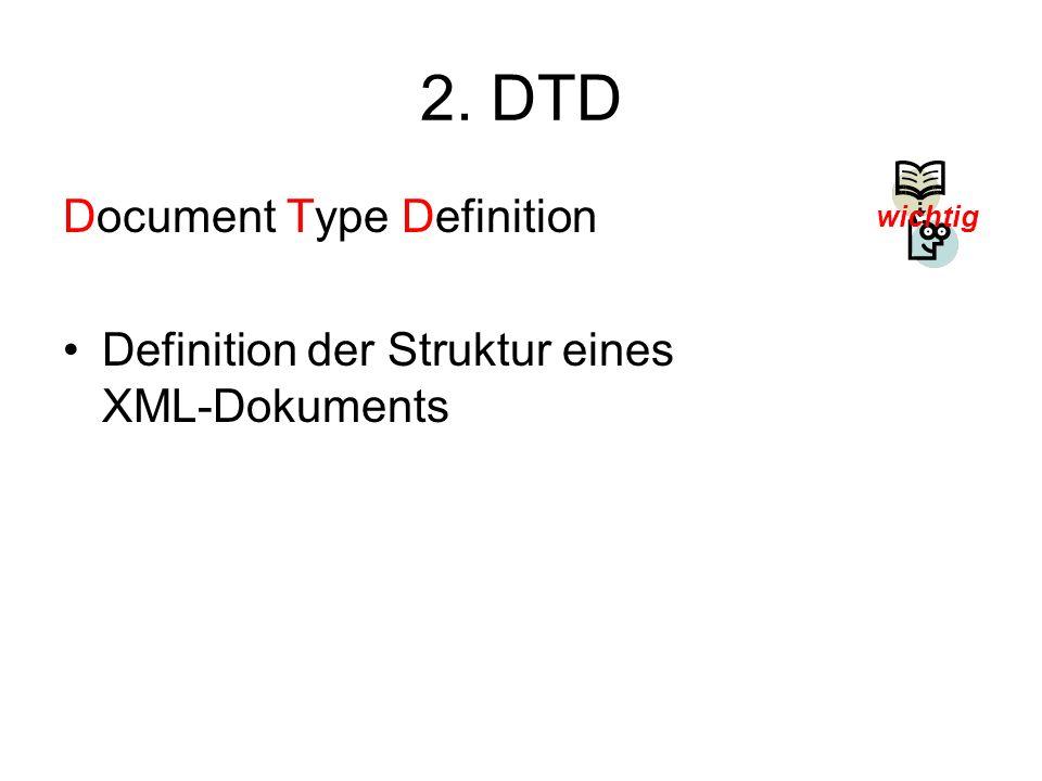 2. DTD Beispiel 3: ]>... DTD zu Beispiel 2