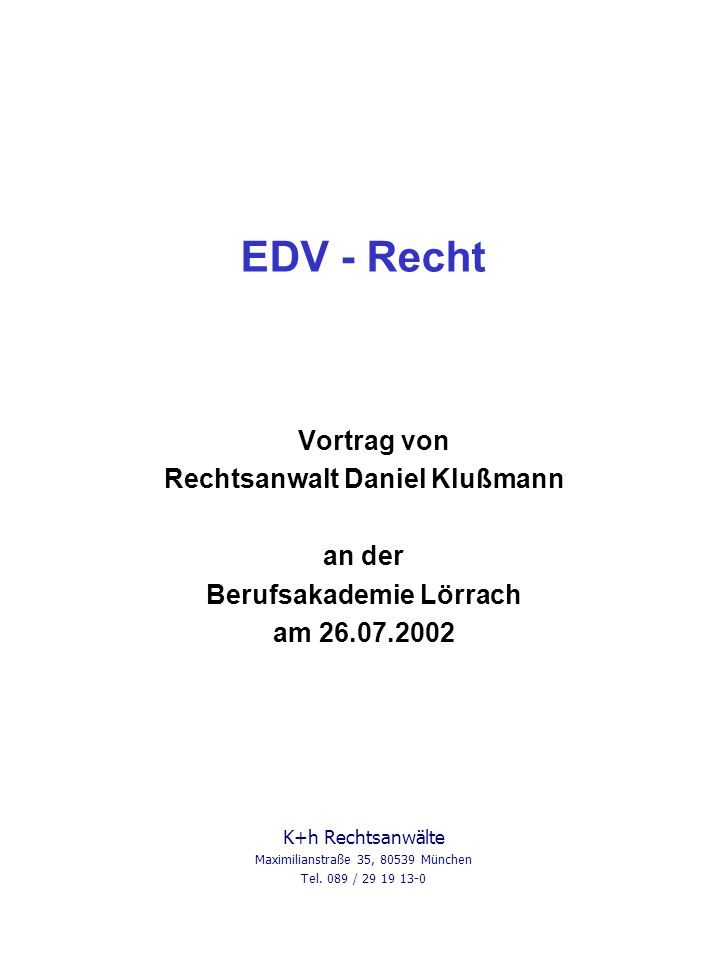EDV - Recht Gewerblicher Rechtsschutz Urheberrecht/Patentrecht Kartellrecht Arbeitsrecht K+h Rechtsanwälte Zoll- und Außenhandelsrecht Steuerrecht Strafrecht Versicherungsrecht Datenschutz