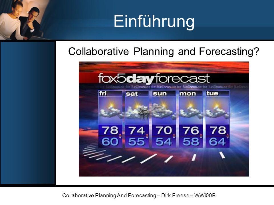 Collaborative Planning And Forecasting – Dirk Freese – WWi00B 9-Steps Model Vorgehen nach dem CPFR Konsortium ACHTUNG.