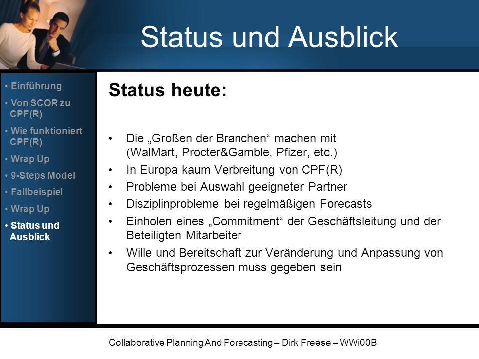 Collaborative Planning And Forecasting – Dirk Freese – WWi00B Status und Ausblick Status heute: Die Großen der Branchen machen mit (WalMart, Procter&G