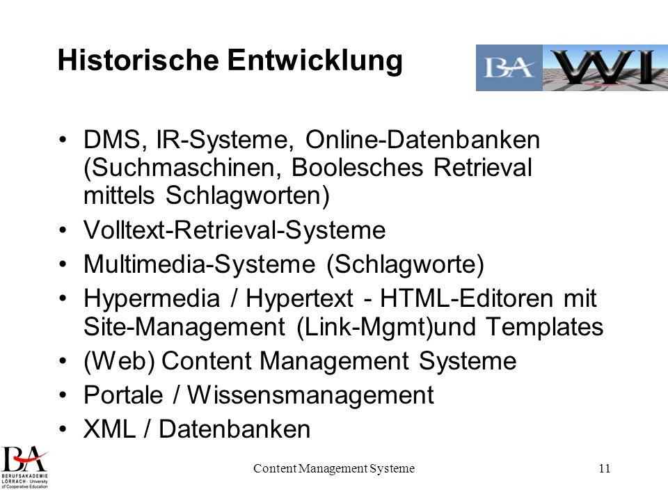 Content Management Systeme11 Historische Entwicklung DMS, IR-Systeme, Online-Datenbanken (Suchmaschinen, Boolesches Retrieval mittels Schlagworten) Vo