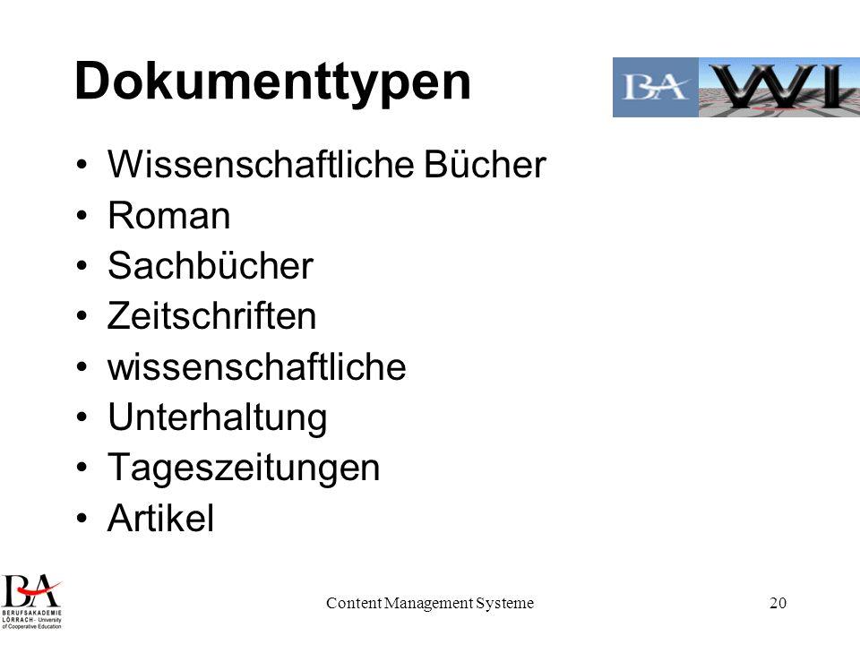 Content Management Systeme20 Dokumenttypen Wissenschaftliche Bücher Roman Sachbücher Zeitschriften wissenschaftliche Unterhaltung Tageszeitungen Artik