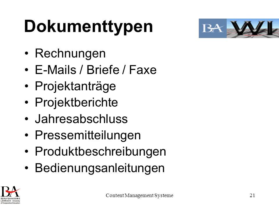 Content Management Systeme21 Dokumenttypen Rechnungen E-Mails / Briefe / Faxe Projektanträge Projektberichte Jahresabschluss Pressemitteilungen Produk