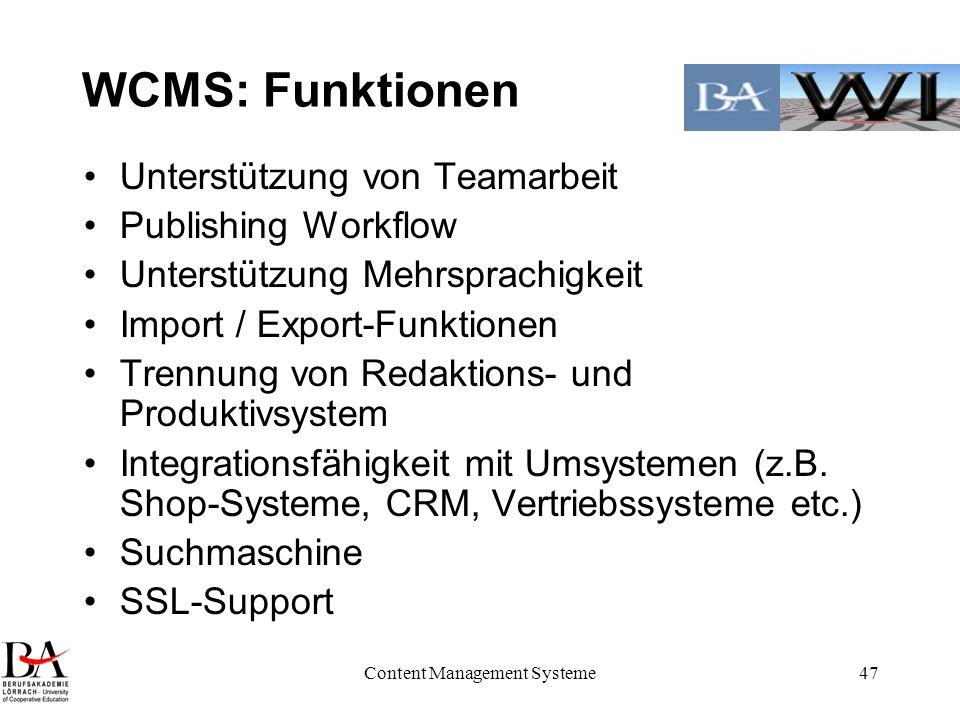 Content Management Systeme47 WCMS: Funktionen Unterstützung von Teamarbeit Publishing Workflow Unterstützung Mehrsprachigkeit Import / Export-Funktion