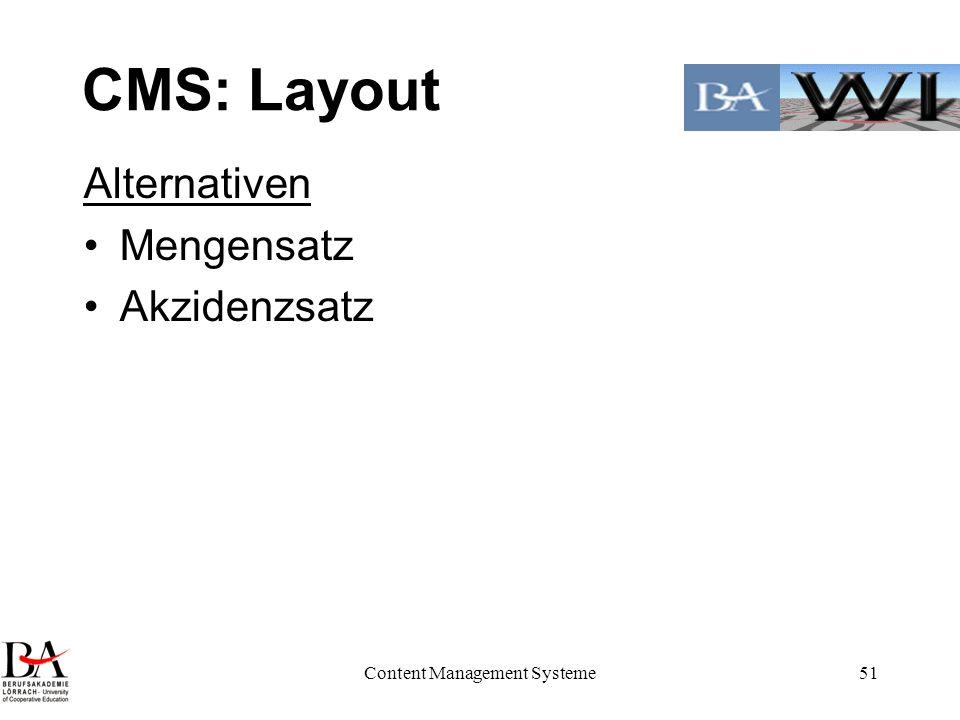 Content Management Systeme51 CMS: Layout Alternativen Mengensatz Akzidenzsatz