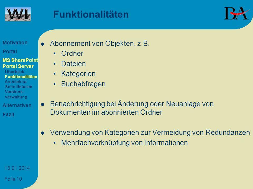 Folie 10 13.01.2014 Funktionalitäten Abonnement von Objekten, z.B. Ordner Dateien Kategorien Suchabfragen Benachrichtigung bei Änderung oder Neuanlage