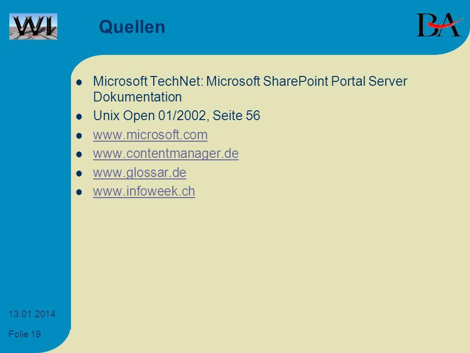 Folie 19 13.01.2014 Quellen Microsoft TechNet: Microsoft SharePoint Portal Server Dokumentation Unix Open 01/2002, Seite 56 www.microsoft.com www.cont