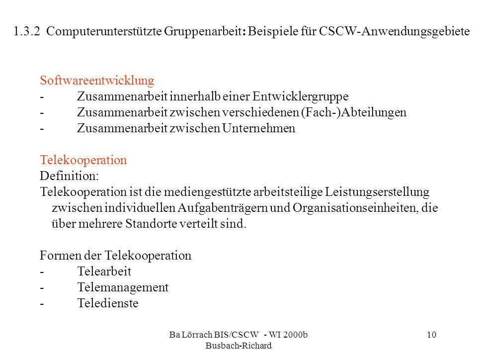 Ba Lörrach BIS/CSCW - WI 2000b Busbach-Richard 10 Softwareentwicklung - Zusammenarbeit innerhalb einer Entwicklergruppe - Zusammenarbeit zwischen vers