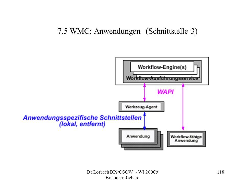 Ba Lörrach BIS/CSCW - WI 2000b Busbach-Richard 118 7.5 WMC: Anwendungen (Schnittstelle 3)