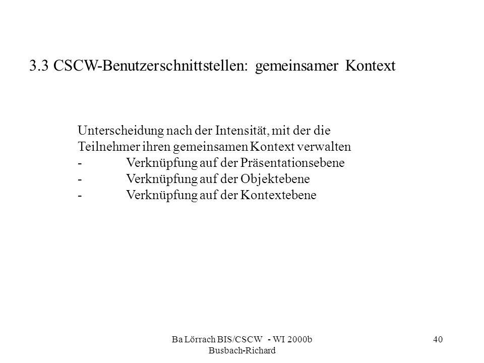 Ba Lörrach BIS/CSCW - WI 2000b Busbach-Richard 40 Unterscheidung nach der Intensität, mit der die Teilnehmer ihren gemeinsamen Kontext verwalten -Verk