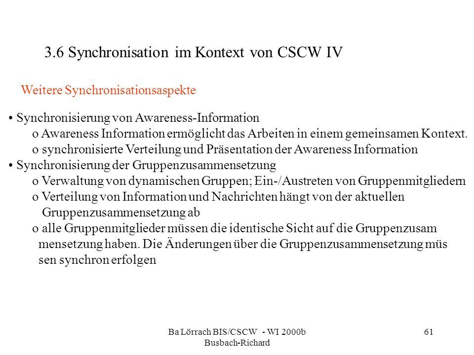 Ba Lörrach BIS/CSCW - WI 2000b Busbach-Richard 61 Synchronisierung von Awareness-Information o Awareness Information ermöglicht das Arbeiten in einem