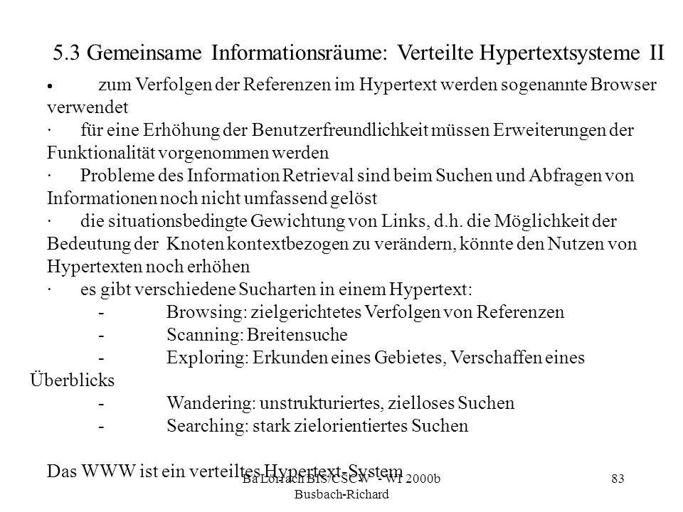 Ba Lörrach BIS/CSCW - WI 2000b Busbach-Richard 83 5.3 Gemeinsame Informationsräume: Verteilte Hypertextsysteme II zum Verfolgen der Referenzen im Hype