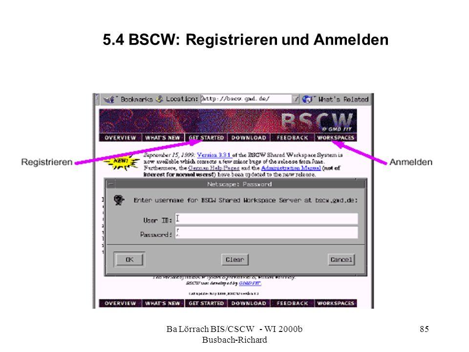 Ba Lörrach BIS/CSCW - WI 2000b Busbach-Richard 85 5.4 BSCW: Registrieren und Anmelden