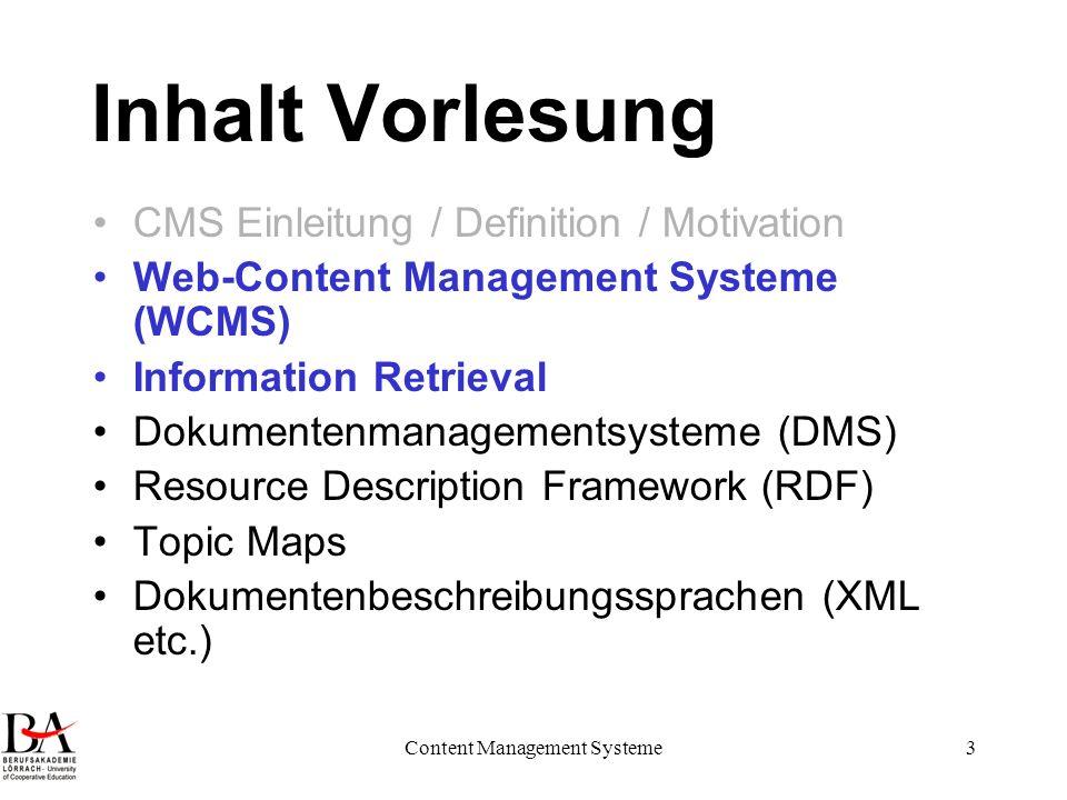 Content Management Systeme44 Information Retrieval Informationsbedürfnis Formulierung in natürlicher Sprache Formulierung in formaler Sprache Dokumentenbehälter Geordnete Ergebnisliste von Dokumenten IR-System Benutzer Katalog Browsing / Navigation entlang von Hyperlinks
