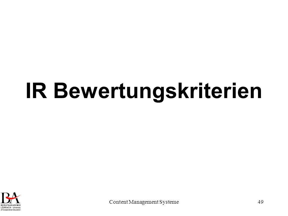 Content Management Systeme49 IR Bewertungskriterien