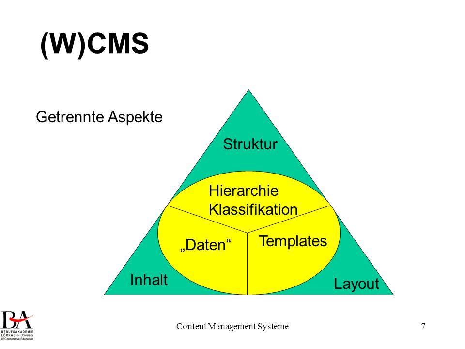 Content Management Systeme58 IR Allgemeines Modell IR Modell = (D, S, V, R) wobei D Menge aller betrachteten Dokumente (gegeben durch spezielle Beschreibungen) S ist die Menge aller möglichen Suchfragen gegeben durch spezielle Beschreibungen in einer Dokumentationssprache (Schlagworte) V ist eine geordnete Menge (Zahlen) R: D x S V ist eine Retrievalfunktion