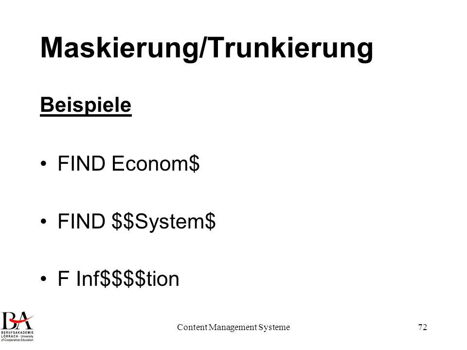 Content Management Systeme72 Maskierung/Trunkierung Beispiele FIND Econom$ FIND $$System$ F Inf$$$$tion