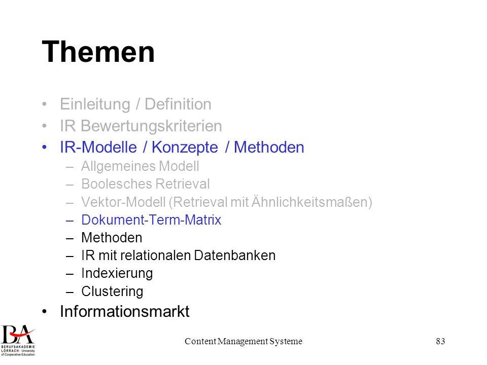 Content Management Systeme83 Themen Einleitung / Definition IR Bewertungskriterien IR-Modelle / Konzepte / Methoden –Allgemeines Modell –Boolesches Re