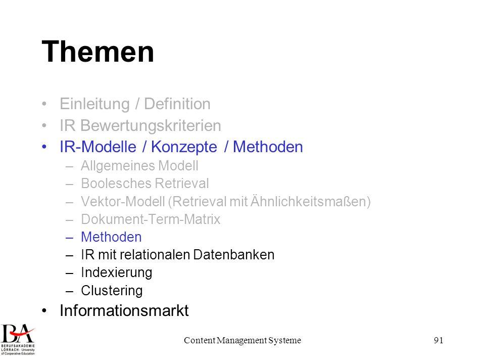 Content Management Systeme91 Themen Einleitung / Definition IR Bewertungskriterien IR-Modelle / Konzepte / Methoden –Allgemeines Modell –Boolesches Re