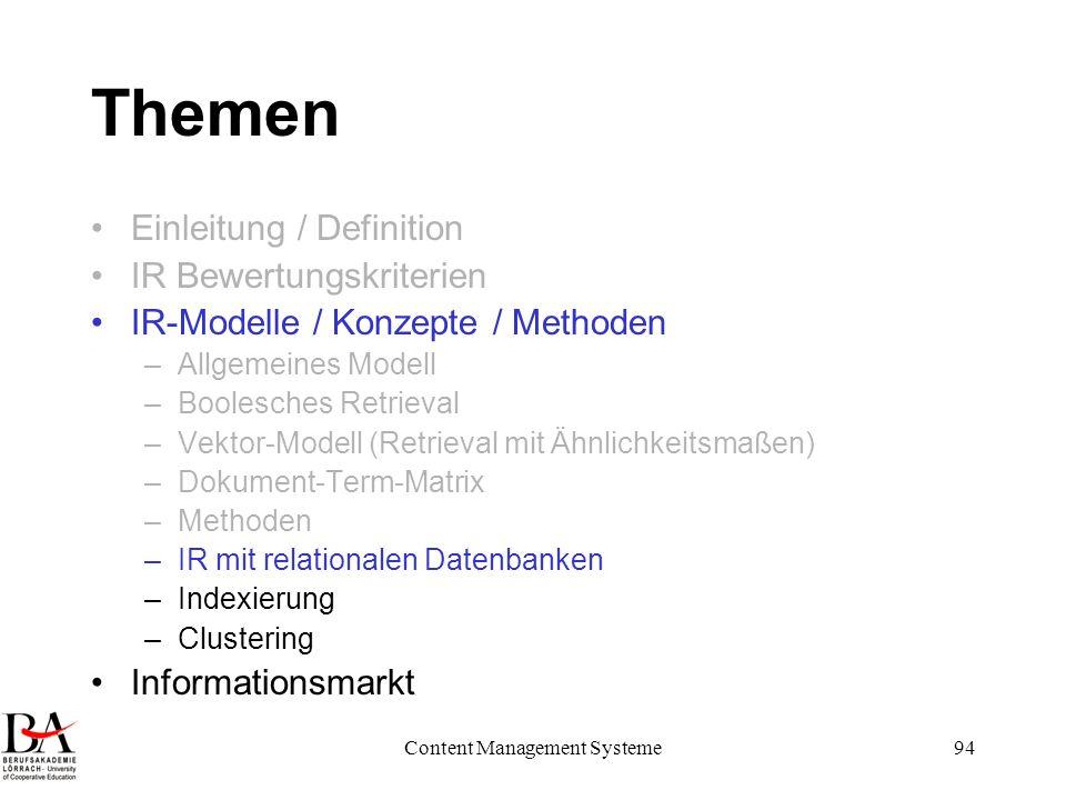 Content Management Systeme94 Themen Einleitung / Definition IR Bewertungskriterien IR-Modelle / Konzepte / Methoden –Allgemeines Modell –Boolesches Re