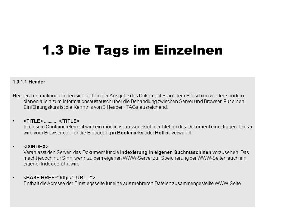 1.3 Die Tags im Einzelnen 1.3.1.1 Header Header-Informationen finden sich nicht in der Ausgabe des Dokumentes auf dem Bildschirm wieder, sondern diene