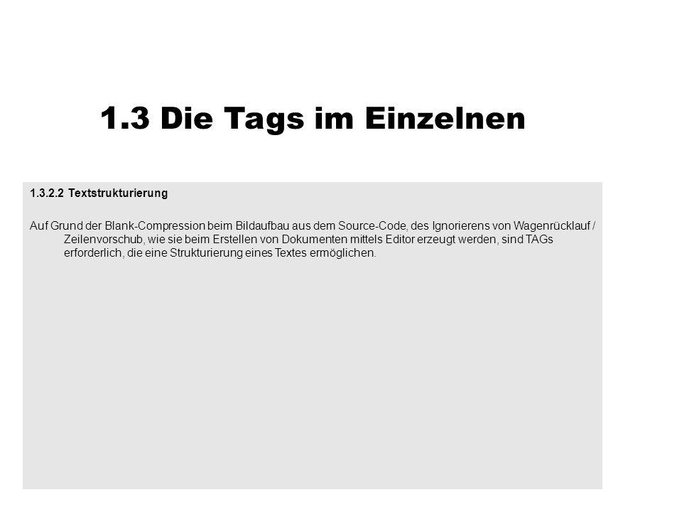 1.3 Die Tags im Einzelnen 1.3.2.2 Textstrukturierung Auf Grund der Blank-Compression beim Bildaufbau aus dem Source-Code, des Ignorierens von Wagenrüc