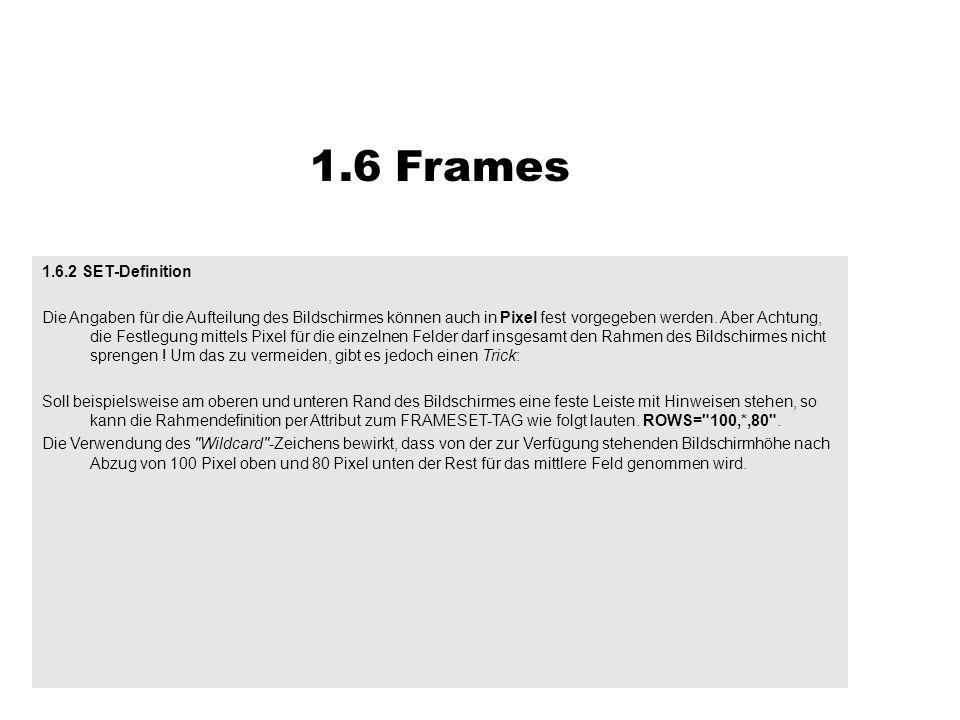1.6.2 SET-Definition Die Angaben für die Aufteilung des Bildschirmes können auch in Pixel fest vorgegeben werden. Aber Achtung, die Festlegung mittels