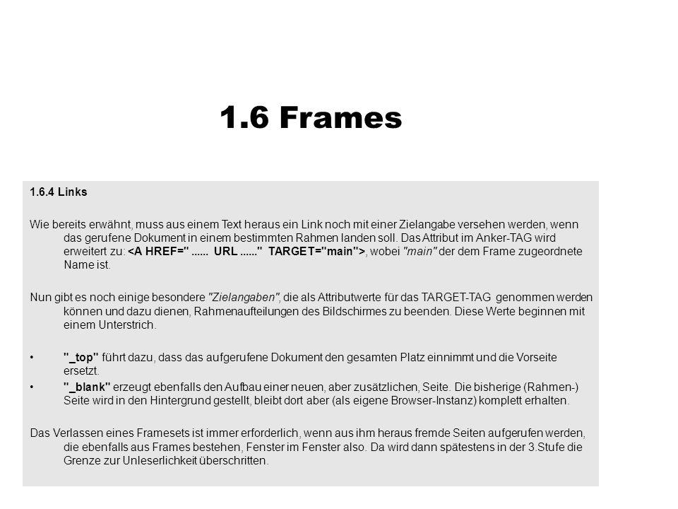 1.6.4 Links Wie bereits erwähnt, muss aus einem Text heraus ein Link noch mit einer Zielangabe versehen werden, wenn das gerufene Dokument in einem be