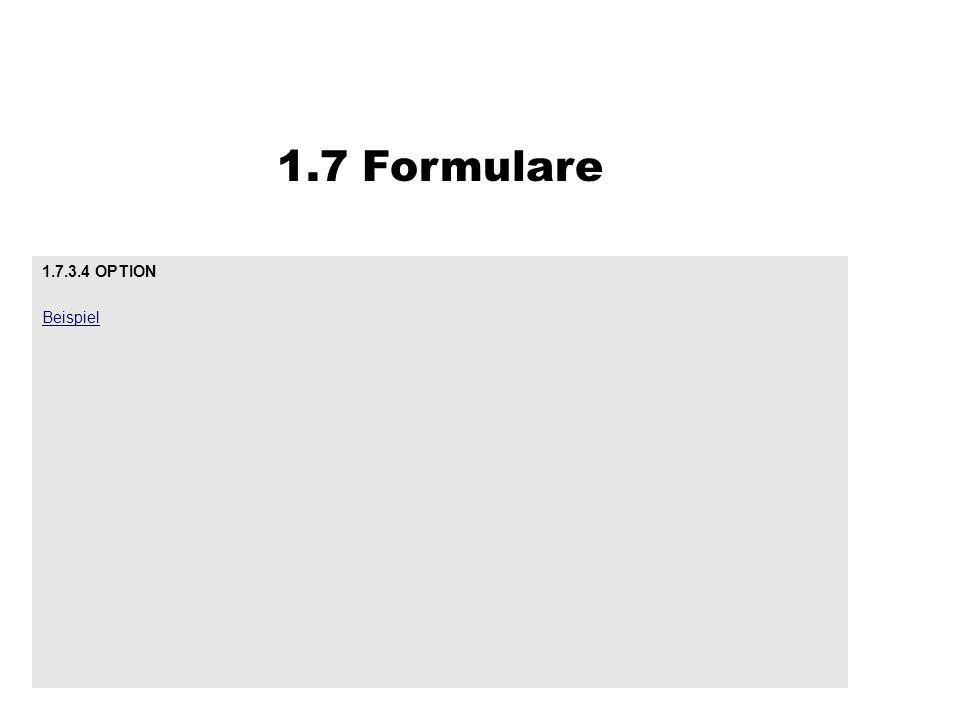 1.7.3.4 OPTION Beispiel 1.7 Formulare