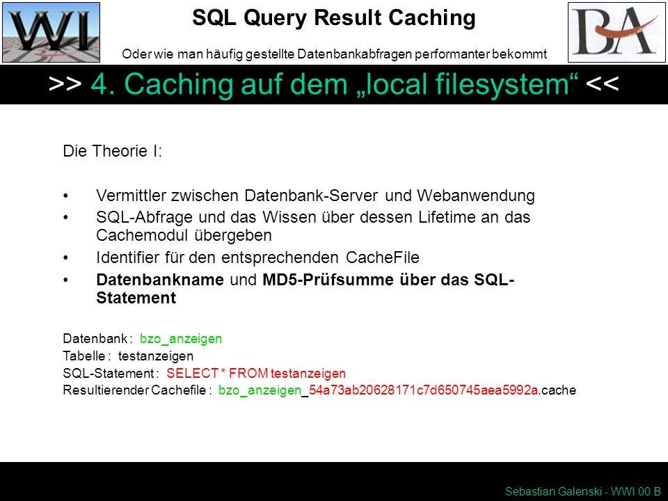 SQL Query Result Caching Oder wie man häufig gestellte Datenbankabfragen performanter bekommt >> 4.