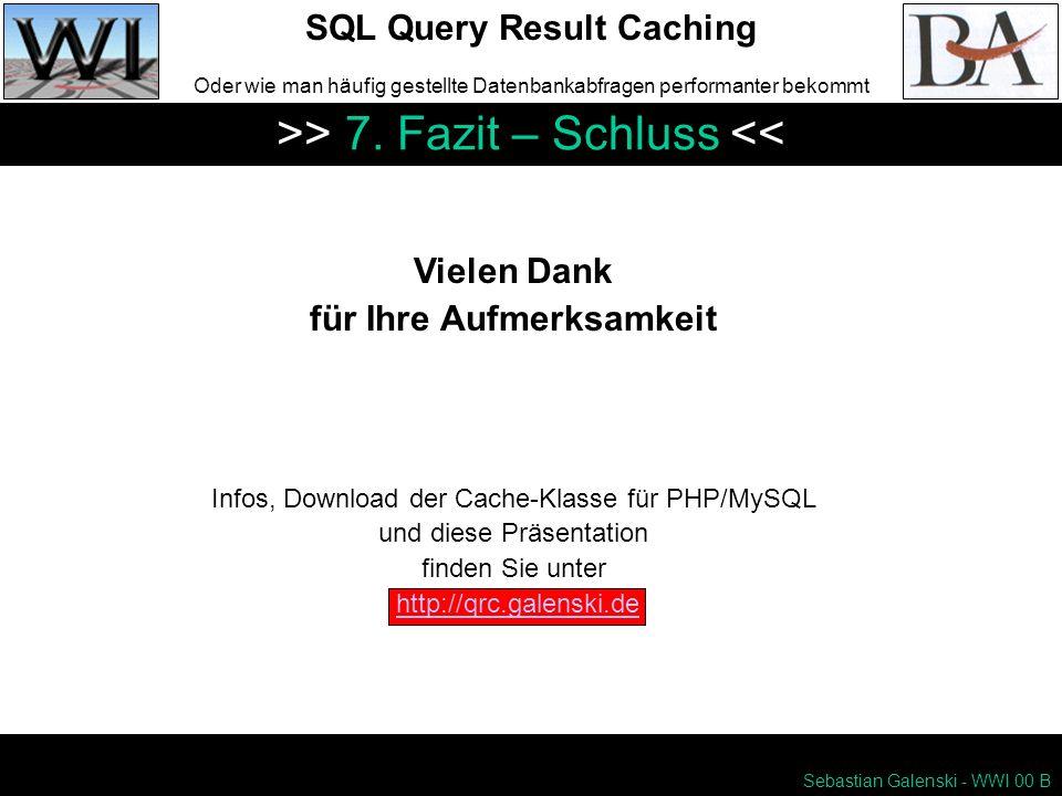 SQL Query Result Caching Oder wie man häufig gestellte Datenbankabfragen performanter bekommt >> 7.