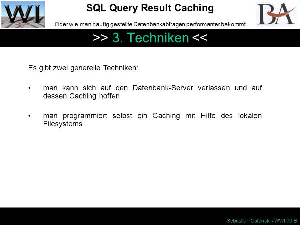SQL Query Result Caching Oder wie man häufig gestellte Datenbankabfragen performanter bekommt >> 3.