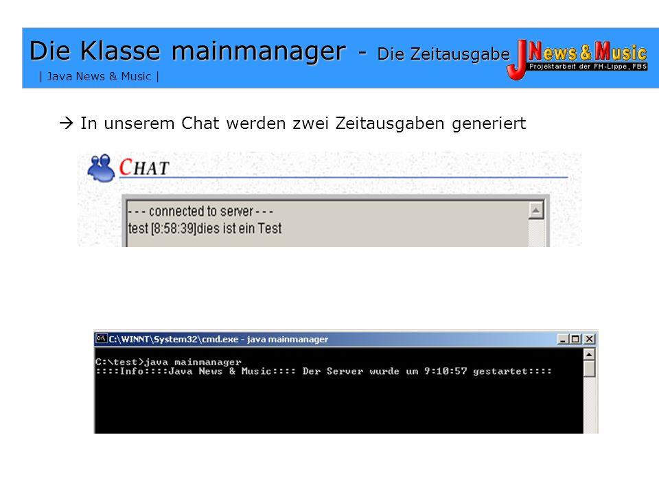 | Java News & Music | Die Klasse mainmanager - Die Usernamen Nickname oder Username? Wie Username ? adress = file.substring( file.indexOf(